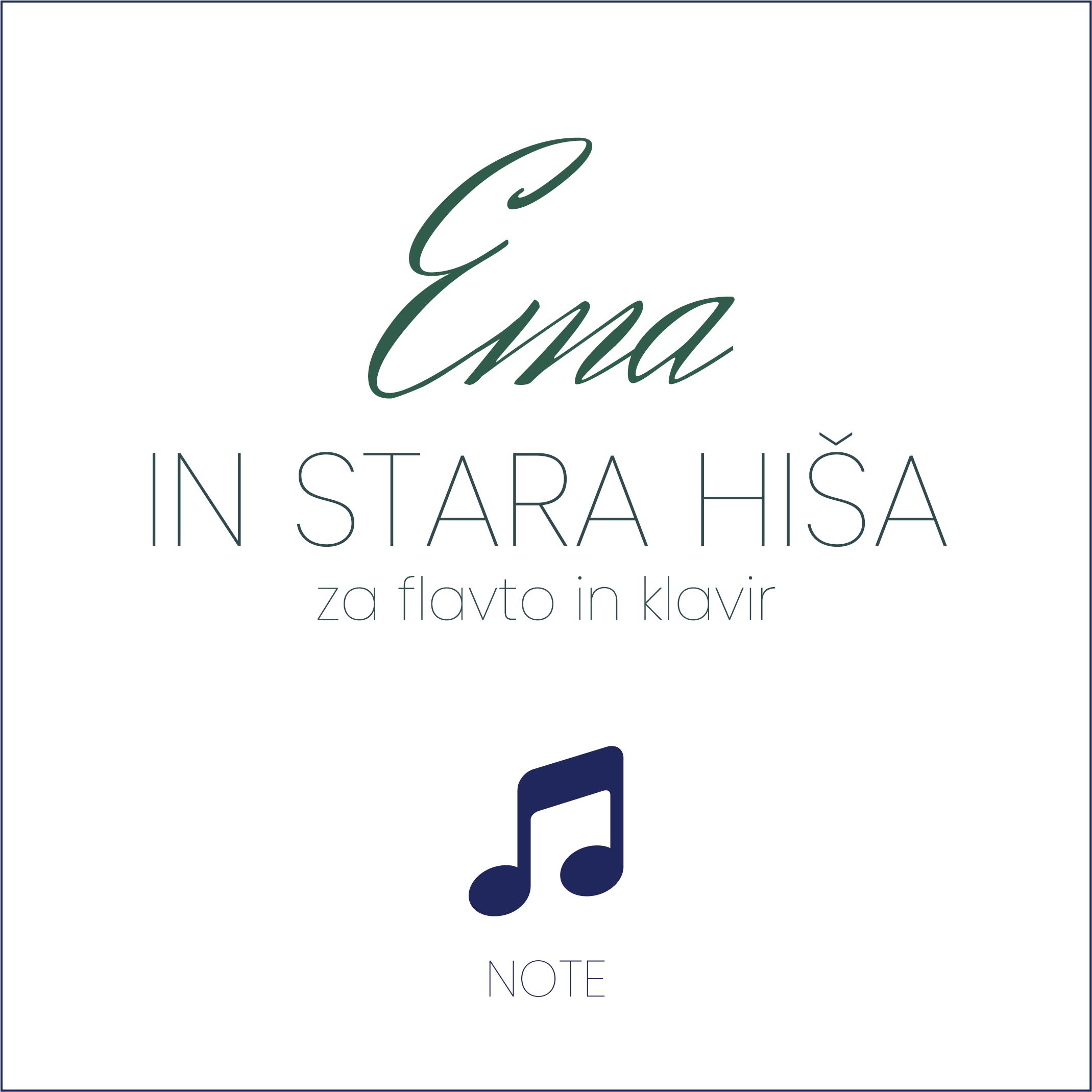 NOTE: Ema in stara hiša (za flavto in klavir)